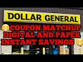 DOLLAR GENERAL COUPON MATCHES Digital and paper in instant savings of course