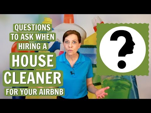 Questions To Ask When Hiring A House Cleaner For Your Airbnb