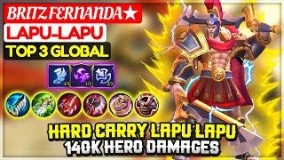 Hard Carry Lapu Lapu, 140K Hero Damages [ Top 3 Global Lapu-Lapu ] Britz Fernanda★ - Mobile Legends