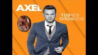 """Axel """"Tus ojos, mis ojos"""" - Disco Completo Descarga Mp3"""