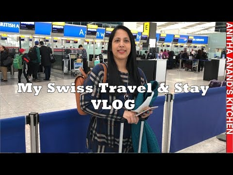 My Swiss Travel & Stay   Anitha Anand   Tamil VLOG