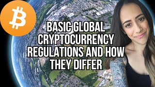 BASIC GLOBAL CRYPTOCURRENCY REGULATIONS AND HOW THEY DIFFER - BITCOIN MARKET UPDATE