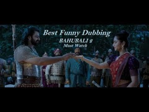 Bahubali 2 Best Funny Dubbing Video