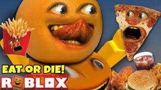 Roblox: Eat OR Die! 🍔🍕🍟🍪 🍫 [Annoying Orange Plays]