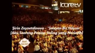 "Lagu Turki: ""İnleyen Bir Nâyım"" [Aku Seorang Peniup Suling yang Merintih] by Şirin Zeynetdinova"