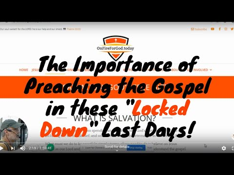 "The Importance of Preaching the Gospel in these ""Locked Down"" Last Days!"