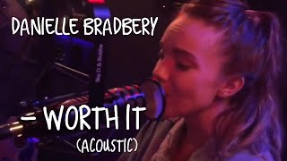 Danielle Bradbery - Worth It