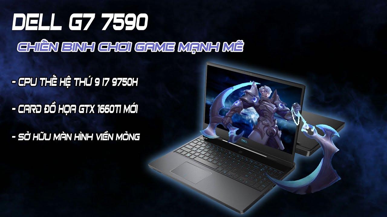Đánh Giá Chất Lượng Máy Laptop Dell Inspiron G7 7590 Gaming Đồ Hoạ Hót Nhất 2019