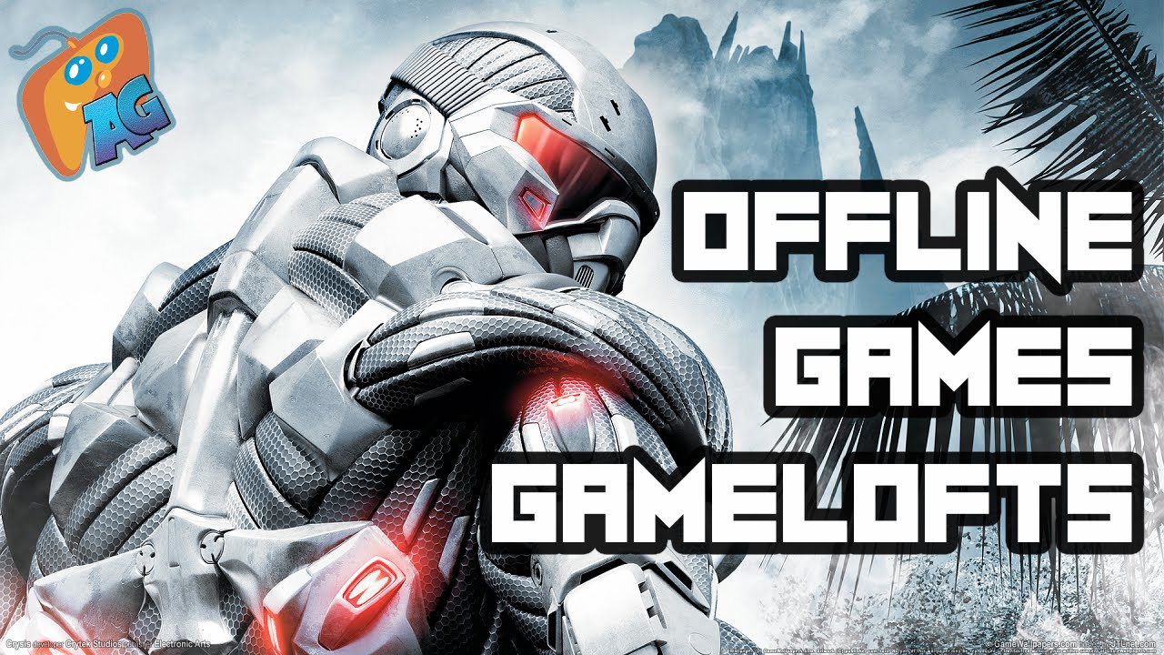 Top 10 Offline Gameloft Games For Android Ios Androgaming