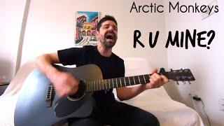 R U Mine? - Arctic Monkeys [Acoustic Cover by Joel Goguen]