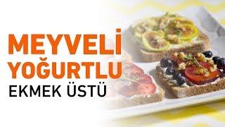 Meyveli Yoğurtlu Ekmek Üstü Nasıl Yapılır?