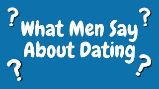 What Are MEN Saying When It Comes To Dating?! | Canada's Dating Coach- Chantal Heide