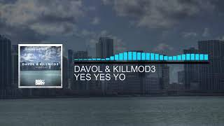 Yes Yes Yo | Davol & Killmod3 [Miami 2016 Exclusive]