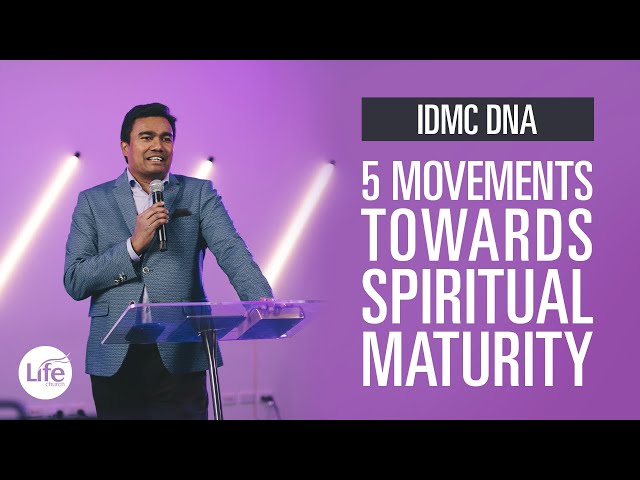 IDMC DNA Part 3 - Five Movements towards Spiritual Maturity | Rev Paul Jeyachandran