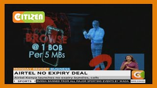 Airtel Kenya launches no expiry bundles, calls