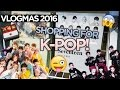 Half-A$$ed Vlogmas 2016 | Shopping for KPOP! Day 1