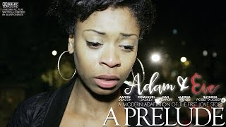 ADAM & EVE | A PRELUDE
