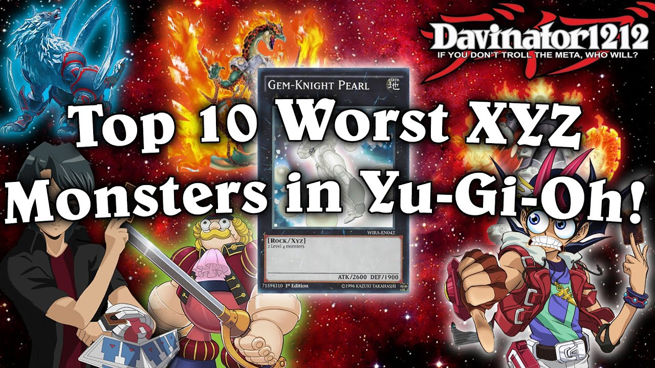 Top 10 Worst Xyz Monsters In Yu Gi Oh Youtube