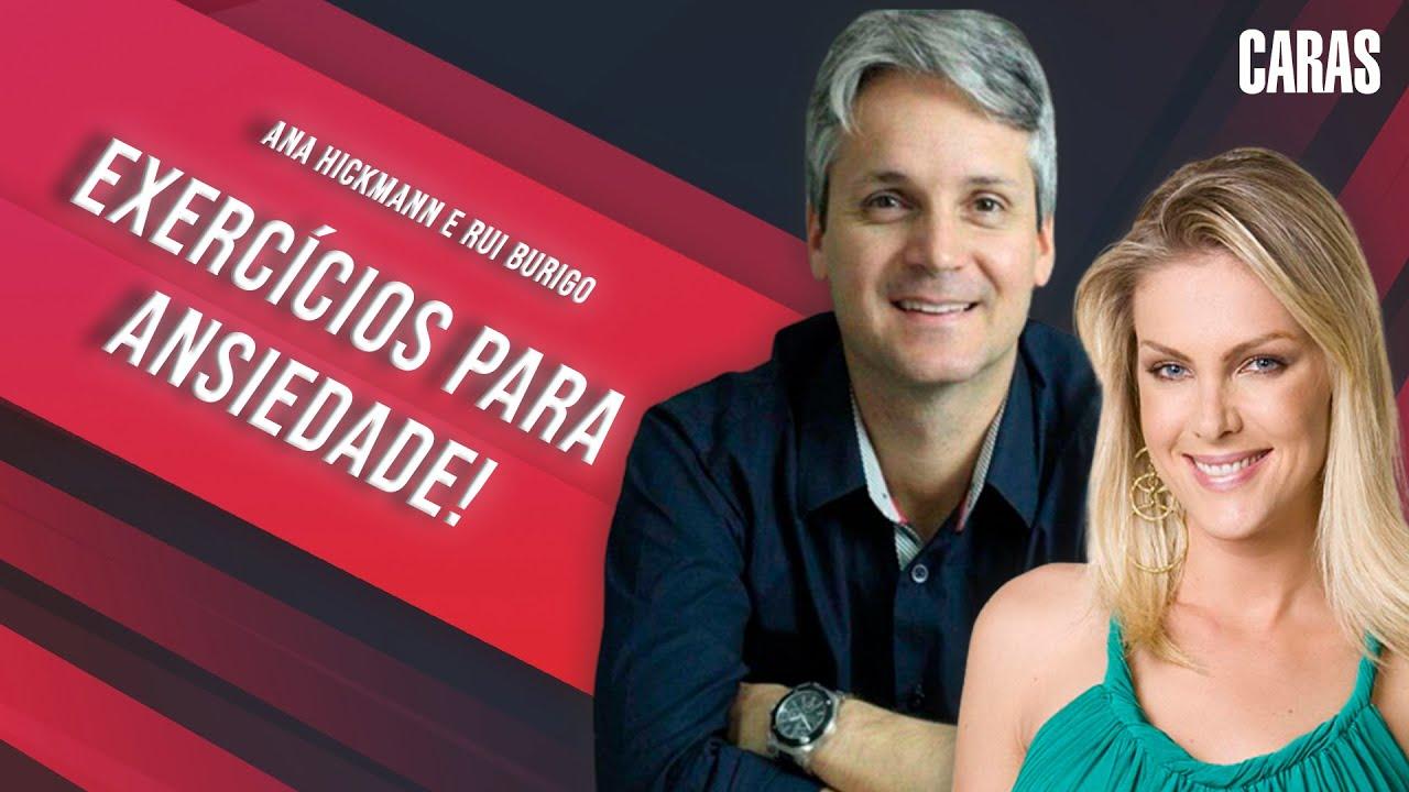ANA HICKMANN E RUI BURIGO CONVERSAM SOBRE ANSIEDADE, CAUSAS E EXERCÍCIOS PARA CRISES!