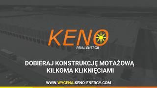 Dowiedz się jak łatwo i szybko można dobrać konstrukcję montażową do systemu fotowoltaicznego za pomocą dedykowanego narzędzia firmy KENO.