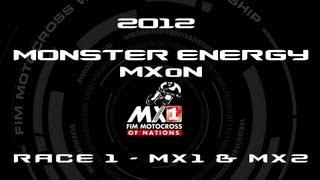 2012 Monster Energy Motocross of Nations - MXoN - FULL Race 1 - MX1 & MX2