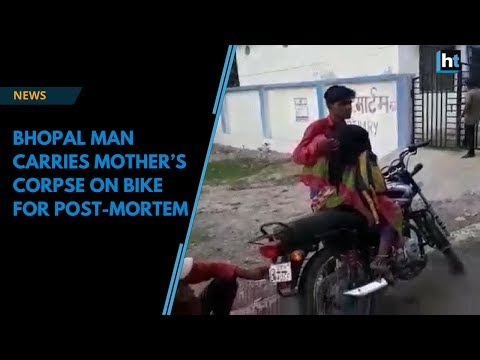 Watch: Bhopal man carries mother's corpse on bike for post-mortem