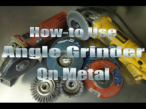 How To Use Your Angle Grinder On Metal By Mitchell Dillman