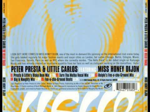 Peter Presta & Little Carlos Feat. Honey Dijon - The Hello Track (Presta & Little's Disko Bum Mix)