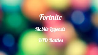 Welcome to my channel | Fortnite , Mobile Legends , BTD Battles