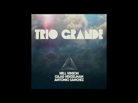 'Elli Yeled Tov' from 'Trio Grande' by Will Vinson, Antonio Sanchez and Gilad Hekselman