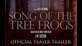 Song of the Tree Frogs 2020 - Official Teaser Trailer