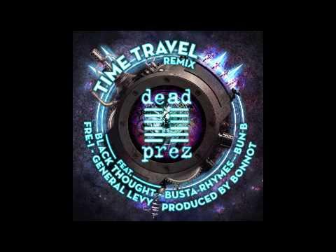 "Dj Bonnot -Dead Prez,Busta rhymes,General levy,Bun b,Da roots,""Time Travel"" Remix  2014"