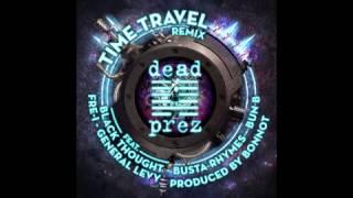 dj bonnot dead prez busta rhymes general levy bun b da roots time travel remix 2014