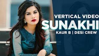Sunakhi | Vertical Video   | Kaur B | Desi Crew | latest Punjabi songs 2019