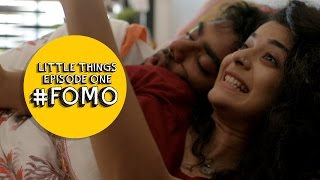 Dice Media | Little Things (Web Series) | S01E01 - '#FOMO'(, 2016-10-26T06:30:12.000Z)