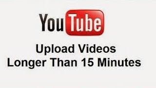 How to make your videos longer than 15 minutes!