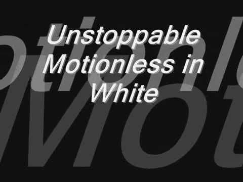 Motionless in White-Unstoppable with lyrics