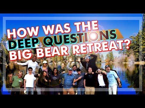 how-was-the-deep-questions-big-bear-retreat?