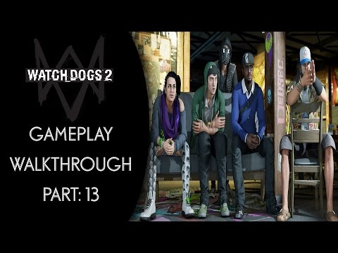 Watch Dogs 2 | Gameplay Walkthrough | All-Seeing Eye | #WatchDogs2 | #XboxOne | Part #13