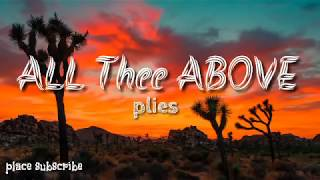 Plies all of thee above ft Kevin Gates Lyrics All