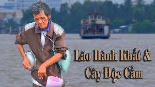 Lão Hành Khất &  Cây Độc Cầm Trên Bến Phà Sông Hậu