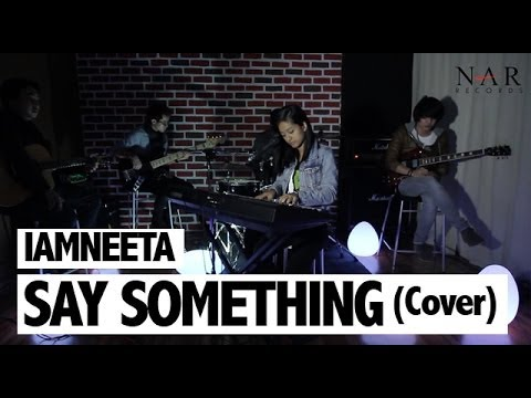 iamNEETA - Say Something (Cover)