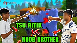 FREE FIRE || NOOB BROTHER CHALLENGED TSG RITIK FOR VERSUS|| WHO IS BEST FREEFIRE PLAYER ?