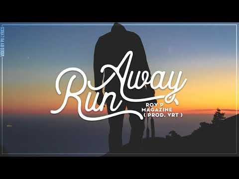 Run Away - RoyP feat Magazine