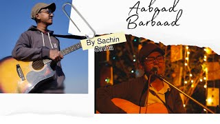 Aabaad Barbaad cover song | Sachin Sinha | Arijit Singh | Ludo | Passion Music