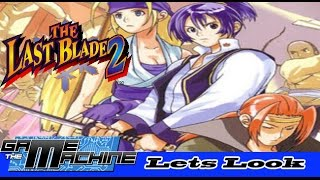 The Last Blade 2 the best Neo Geo game! Lets Look PS4 Impressions