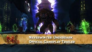 Neverwinter: Underdark - Official Gameplay Trailer