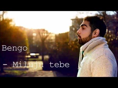 Bengo - Miluju tebe