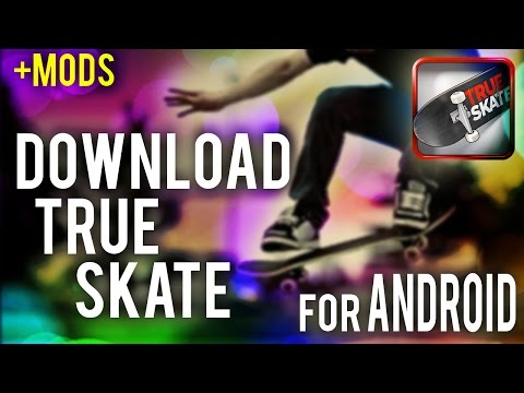 True Skate Download For Free Android - Working 2019(+Mods & Parks)