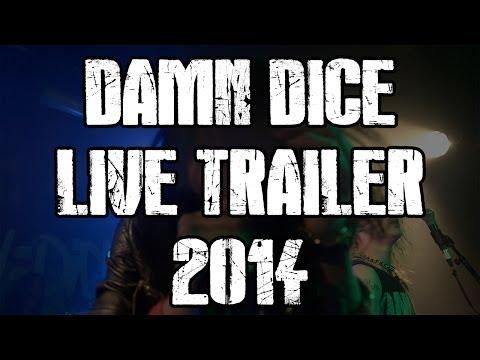 DAMN DICE - Live Trailer 2014